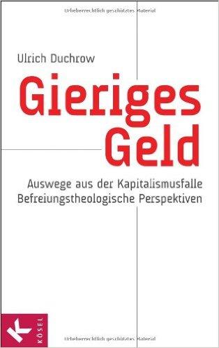 Duchrow_GierigesGeld